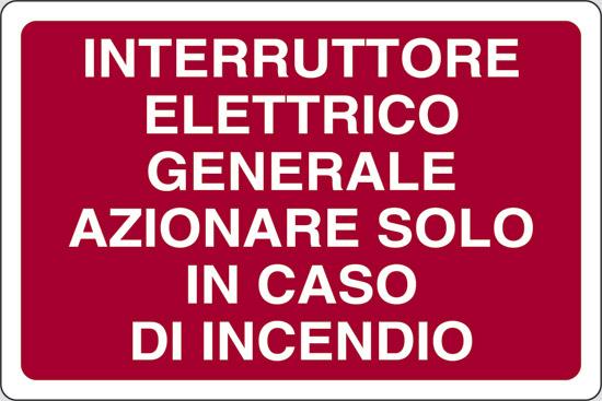 INTERRUTTORE ELETTRICO GENERALE AZIONARE SOLO IN CASO D'INCENDIO