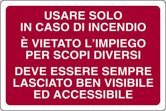 USARE SOLO IN CASO DI INCENDIO E' VIETATO L'IMPIEGO PER SCOPI DIVERSI
