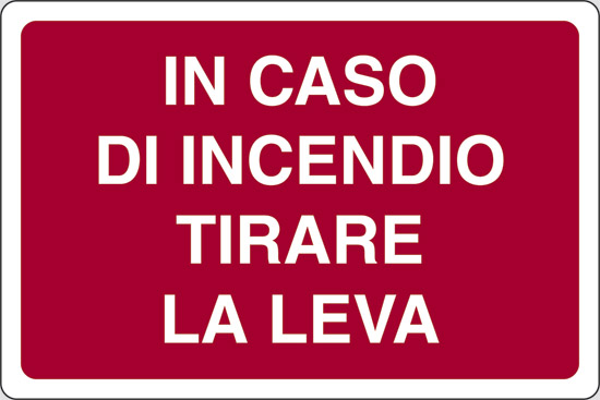 IN CASO DI INCENDIO TIRARE LA LEVA