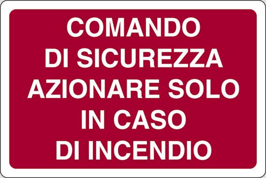 COMANDO DI SICUREZZA AZIONARE SOLO IN CASO DI INCENDIO