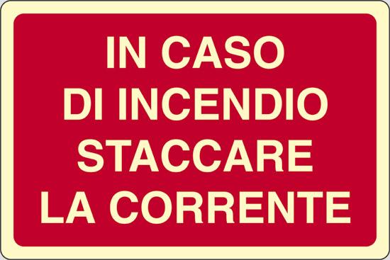 IN CASO DI INCENDIO STACCARE LA CORRENTE luminescente