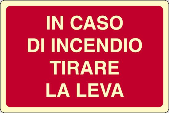 IN CASO DI INCENDIO TIRARE LEVA luminescente