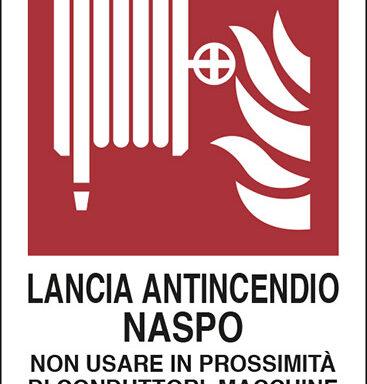 LANCIA ANTINCENDIO NASPO NON USARE IN PROSSIMITÀ DI CONDUTTORI, MACCHINE ED APPARECCHI ELETTRICI SOTTO TENSIONE
