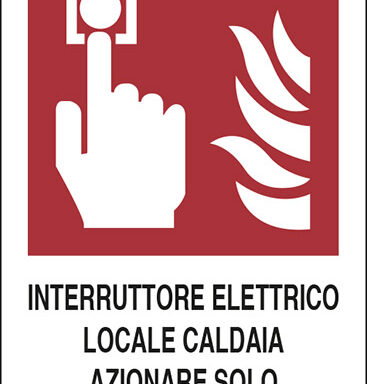 INTERRUTTORE ELETTRICO LOCALE CALDAIA AZIONARE SOLO IN CASO DI INCENDIO