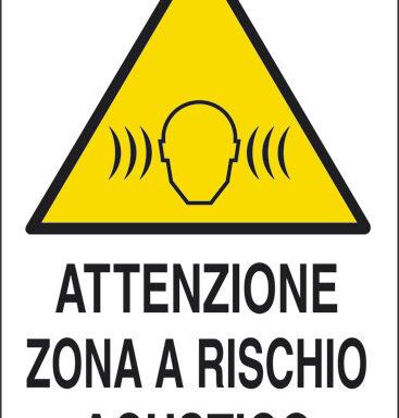ATTENZIONE ZONA A RISCHIO ACUSTICO