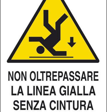 NON OLTREPASSARE LA LINEA GIALLA SENZA CINTURA DI SICUREZZA