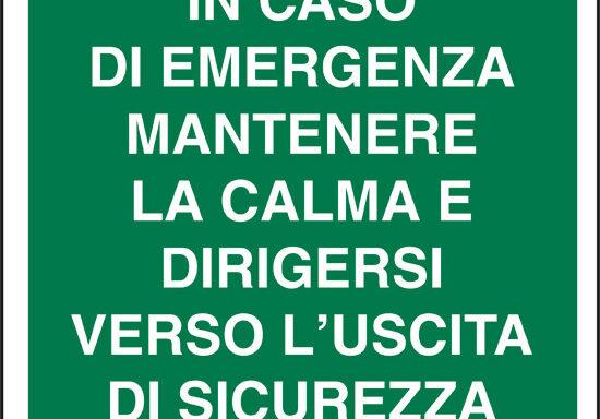 IN CASO DI EMERGENZA MANTENERE LA CALMA E DIRIGERSI VERSO L'USCITA DI SICUREZZA