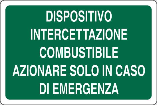 DISPOSITIVO INTERCETTAZIONE COMBUSTIBILE AZIONARE SOLO IN CASO DI EMERGENZA