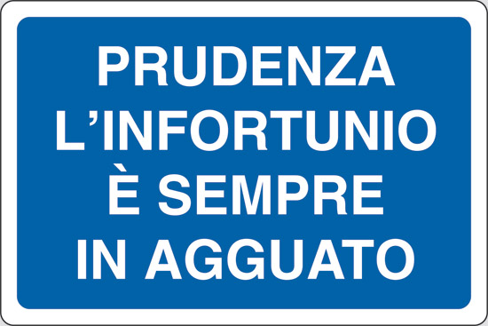 PRUDENZA L' INFORTUNIO E' SEMPRE IN AGGUATO