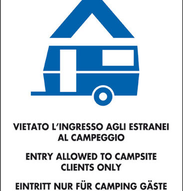 VIETATO L' INGRESSO AGLI ESTRANEI AL CAMPEGGIO ENTRY ALLOWED TO CAMPSITE CLIENTS ONLY EINTRITT NUR FUR CAMPING GASTE ENTREE INTERDITE AUX PERSONNES ENTRANGERES AU CAMPING