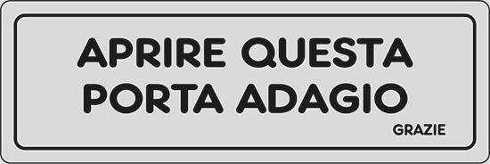 APRIRE QUESTA PORTA ADAGIO GRAZIE