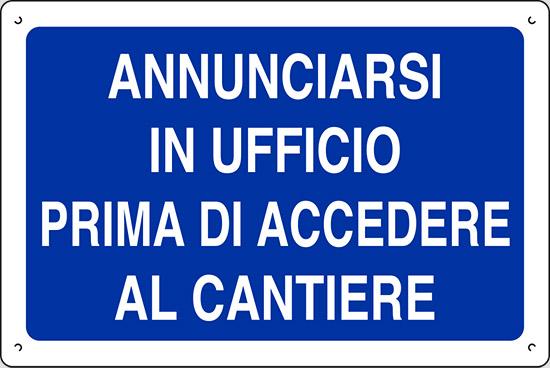 ANNUNCIARSI IN UFFICIO PRIMA DI ACCEDERE AL CANTIERE