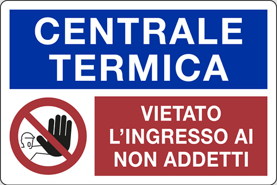 CENTRALE TERMICA VIETATO L'INGRESSO AI NON ADDETTI