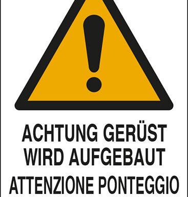 ACHTUNG GERUEST WIRD AUFGEBAUT ATTENZIONE PONTEGGIO IN ALLESTIMENTO