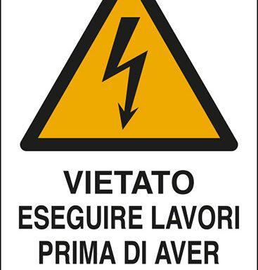 VIETATO ESEGUIRE LAVORI PRIMA DI AVER TOLTO TENSIONE