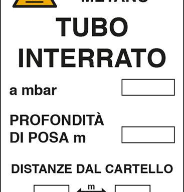 ATTENZIONE METANO TUBO INTERRATO a mbar PROFONDITA' DI POSA m DISTANZE DAL CARTELLO m